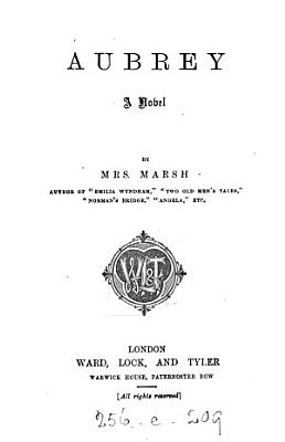 Aubrey  by the author of  Emilia Wyndham   By mrs  Marsh PDF
