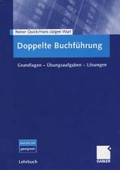 Doppelte Buchführung: Grundlagen - Übungsaufgaben - Lösungen