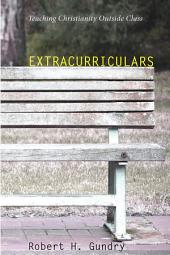 Extracurriculars: Teaching Christianly Outside Class