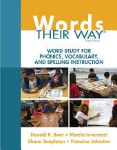 Words Their Way: Word Study for Phonics, Vocabulary, and Spelling Instruction, Edition 6