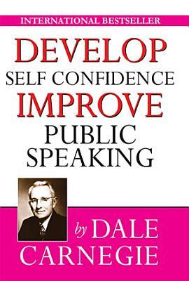 Develop Self Confidence  Improve Public Speaking