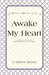 Awake My Heart: Daily Devotional Meditations for the Year