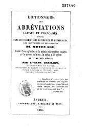 Dictionnaire des abréviations latines et françaises usitées dans les inscriptions lapidaires et métalliques, les manuscrits et les chartes du moyen âge