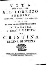 Vita del cavaliere Gio. Lorenzo Bernino, scvltore, architetto, e pittore