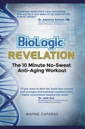 Biologic Revelation: The 10 Minute No-Sweat Anti-Aging Workout