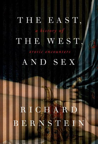 Download The East  the West  and Sex Book