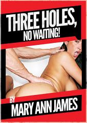 Three Holes No Waiting