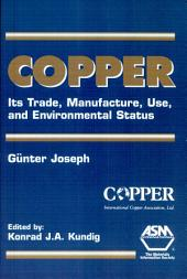 Copper: Its Trade, Manufacture, Use, and Environmental Status