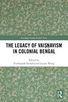 The Legacy of Vai      avism in Colonial Bengal PDF