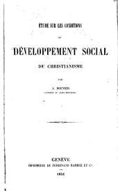 Étude sur les conditions du développement social du christianisme