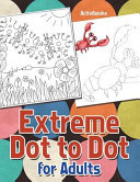 Extreme Dot to Dot for Adults