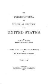 The Constitutional and Political History of the United States: Volume 8