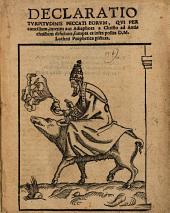 Declaratio turpitudinis peccati eorum, qui per concilium, Interim aut Adiaphora a Christo ad Antichristum deficiunt, etc. [With woodcuts.]
