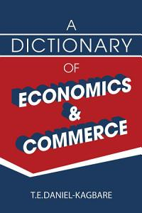 A Dictionary of Economics and Commerce PDF