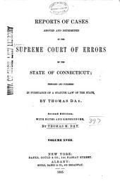 Connecticut Reports: Proceedings in the Supreme Court of the State of Connecticut, Volume 18