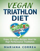 Vegan Triathlon Diet