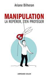 Manipulation: La repérer, s'en protéger