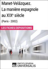 Manet-Velázquez. La manière espagnole au XIXe siècle (Paris - 2002): Les Fiches Exposition d'Universalis