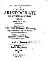 Diss. pol. de causis aristocratiam conservantibus