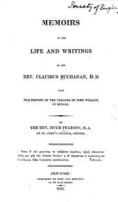Memoirs of the Life and Writings of the Rev. Claudius Buchanan, D.D.: Late Vice-provost of the College of Fort William in Bengal