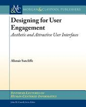 Designing for User Engagement: Aesthetic and Attractive User Interfaces