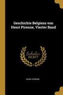 Geschichte Belgiens Von Henri Pirenne  Vierter Band PDF