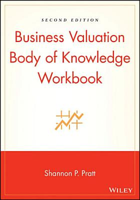 Business Valuation Body of Knowledge Workbook