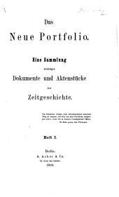 Das neue Portfolio. Eine Sammlung wichtiger Dokumente und Aktenstücke zur Zeitgeschichte: Ausgaben 1-2