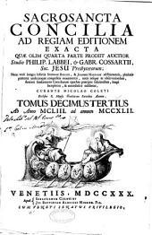 Sacrosancta concilia ad regiam editionem exacta quae olim quarta parte prodiit auctior studio P. Labbei, & G. Cossartii ...