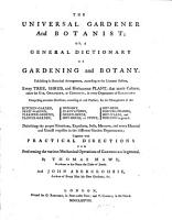 The Universal Gardener and Botanist  Or  A General Dictionary of Gardening and Botany  Etc PDF