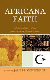 Africana Faith: A Religious History of the African American Crusade in Islam