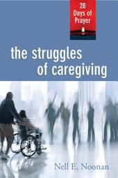 The Struggles of Caregiving: 28 Days of Prayer