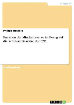 Funktion der Mindestreserve im Bezug auf die Schl  sselzinss  tze der EZB PDF