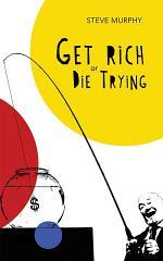 Get Rich or Die Trying