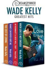 Wade Kelly's Greatest Hits