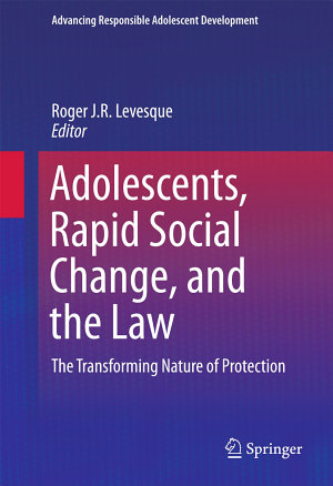 Adolescents  Rapid Social Change  and the Law PDF