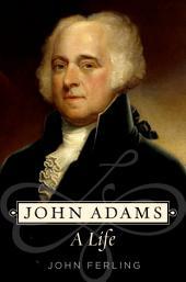 John Adams: A Life