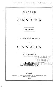 Census of Canada, 1890-91: Recensement Du Canada, Volume 1