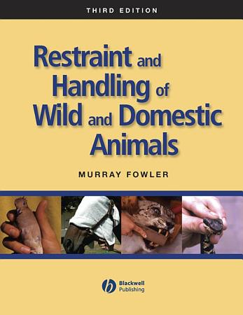 Restraint and Handling of Wild and Domestic Animals PDF