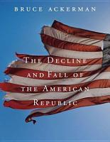 The Decline and Fall of the American Republic PDF