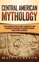 Central American Mythology Book