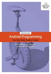 Android Programming: The Big Nerd Ranch Guide, Edition 3