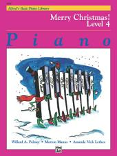 Alfred's Basic Piano Library - Merry Christmas! Book 4: Learn How to Play with This Esteemed Piano Method