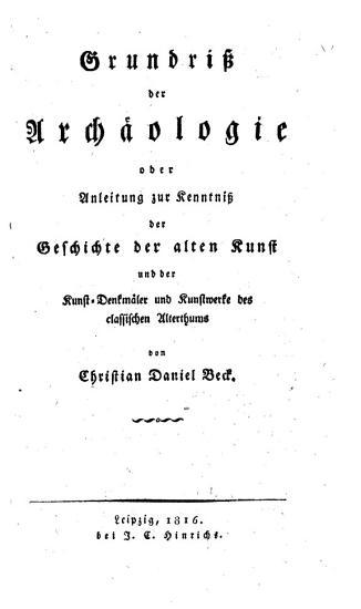 Grundri   der Arch  ologie oder Anleitung zur Kenntni   der Geschichte der alten Kunst  etc   PDF