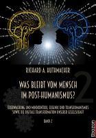 Was bleibt vom Mensch im Post Humanismus  PDF