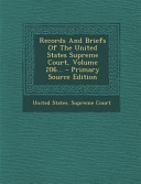 Records and Briefs of the United States Supreme Court, Volume 206... - Primary Source Edition
