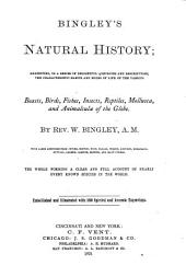 Natural History: Exhibiting, in a Series of Delightful Anecdotes and Descriptions, the Characteristic Habits and Modes of Life of the Various Beasts, Birds, Fishes, Insects, Reptiles, Mollusca, and Animalculae of the Globe