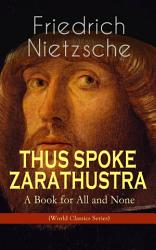 Thus Spoke Zarathustra A Book For All And None World Classics Series  Book PDF