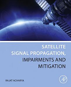 Satellite Signal Propagation  Impairments and Mitigation