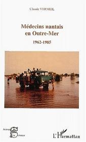 MEDECINS NANTAIS EN OUTRE-MER (1962-1985)